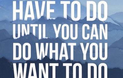 Graduation season motivation. Sometimes you have to do what you must in order to do what you want….